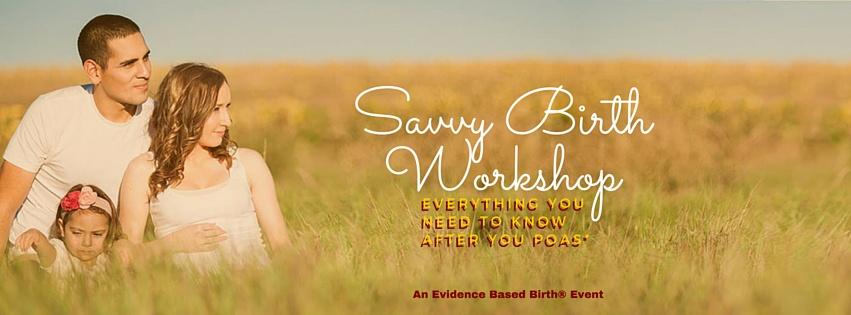 Savvy Birth Workshop - Evidence Based Birth